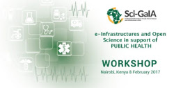 "Sci-GaIA's 6th workshop on ""e-Infrastructures and Open Science in support of Public Health slated for February 2017"