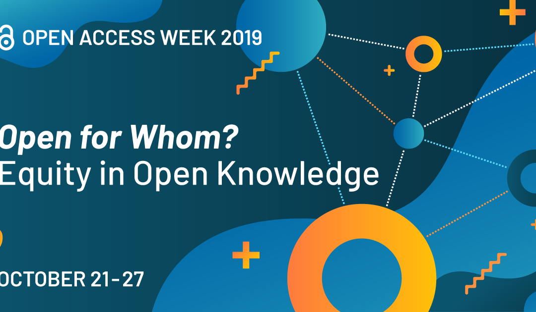 Add voice to the support for the 2019 Open Access Week, October 21-27